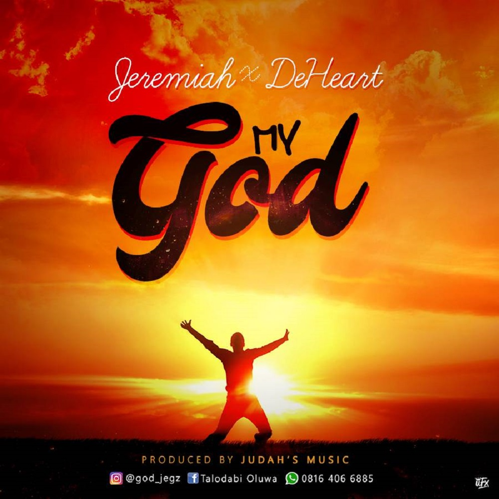 My God Jeremiah And DeHeart