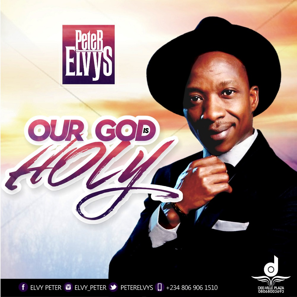 Peter Elvys - Our God Is Holy