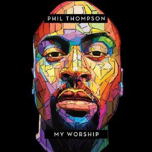 [Stream] Phil Thompson - My Worship