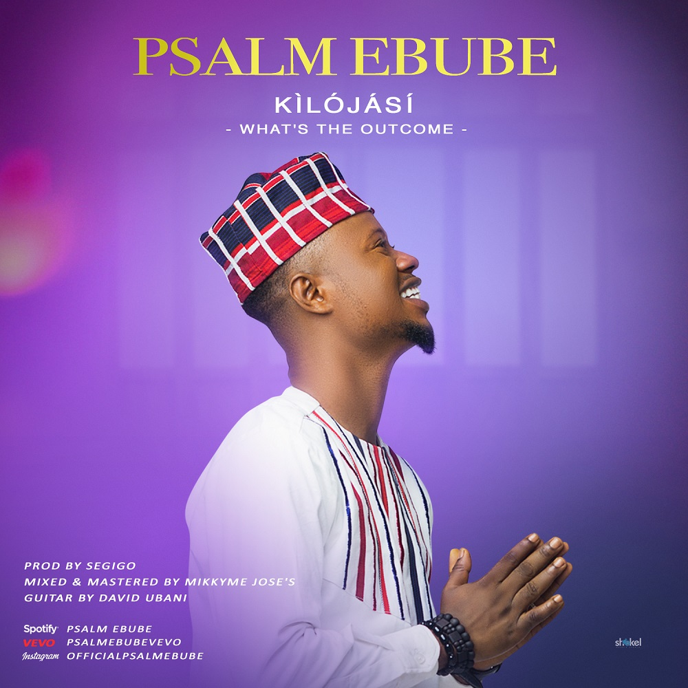Music Psalm Ebube Ololufe Mi Kilojasi Celebration