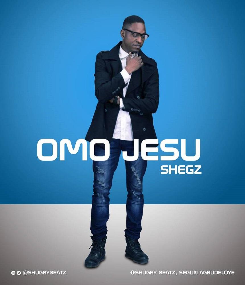 Shegz - Omo Jesu