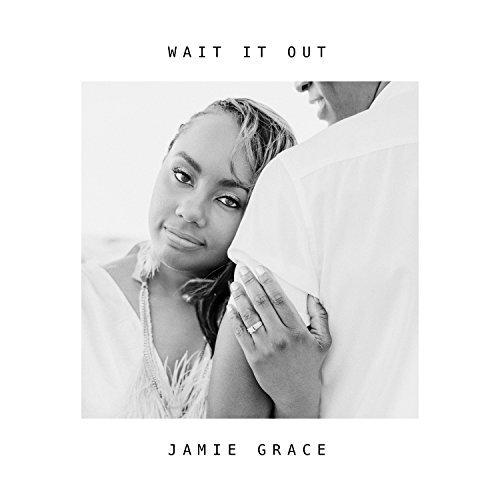 Single Jamie Grace Wait It Out