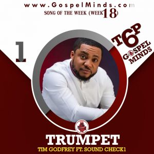 Tim Godfrey – Trumpet Feat. Sound Check 1