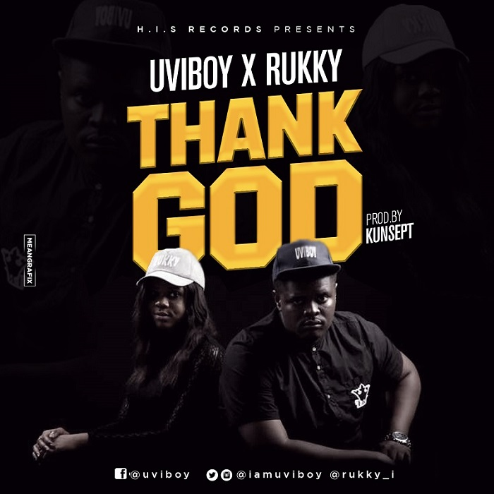 Uviboy - Thank God Feat. Rukky