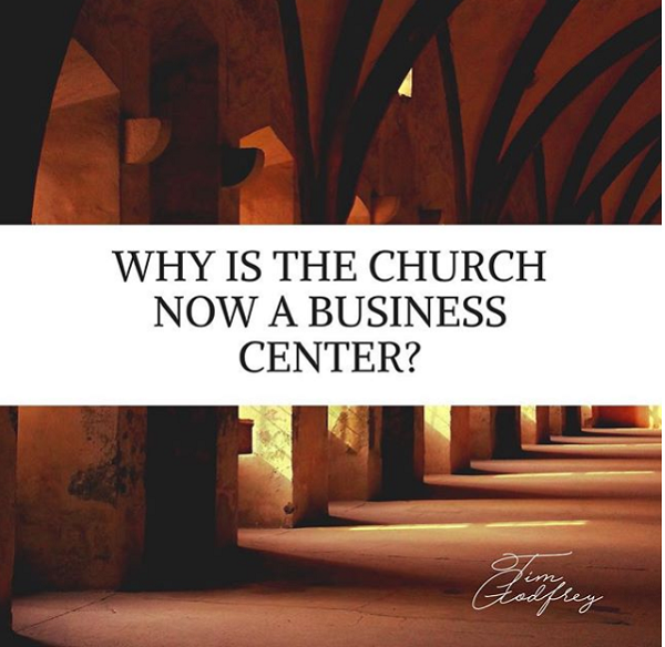 Why Is The Church Now A Business Center