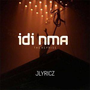 "Lyrics: Idi Nma (You Are Good) ""The Reprise"" Jlyricz"