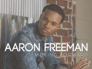 Aaron Freeman Moving Forward