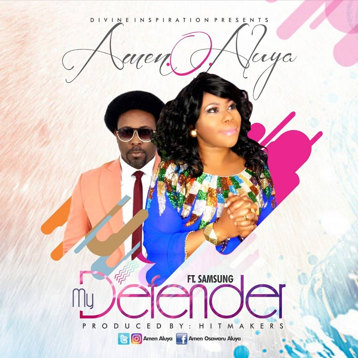 Amen O Aluya - My Defender Ft. SamSong