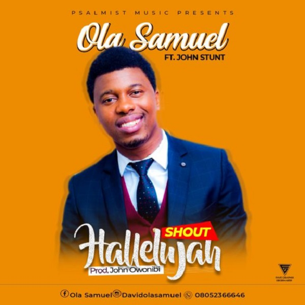 Ola Samuel Ft. John Owonibi Shout Hallelujah