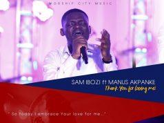 Sam Ibozi Thank You For Loving Me