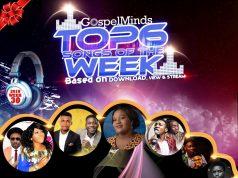 Top 6 Nigerian Gospel Songs of The Week - 2018WEEK30