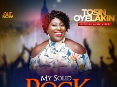 Tosin Oyelakin My Solid Rock New Song