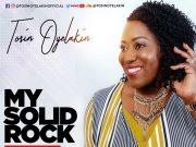 Tosin Oyelakin New Music Video My Solid Rock