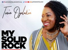Tosin Oyelakin New Music Video My Solid Rock
