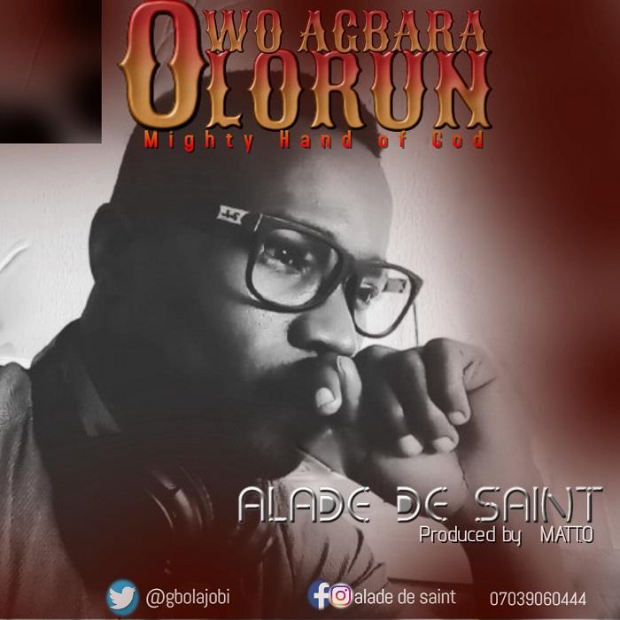 Alade De Saint - Owo Agbara Olorun