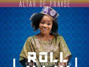 Altar of praise video for - Roll This Mountain Away