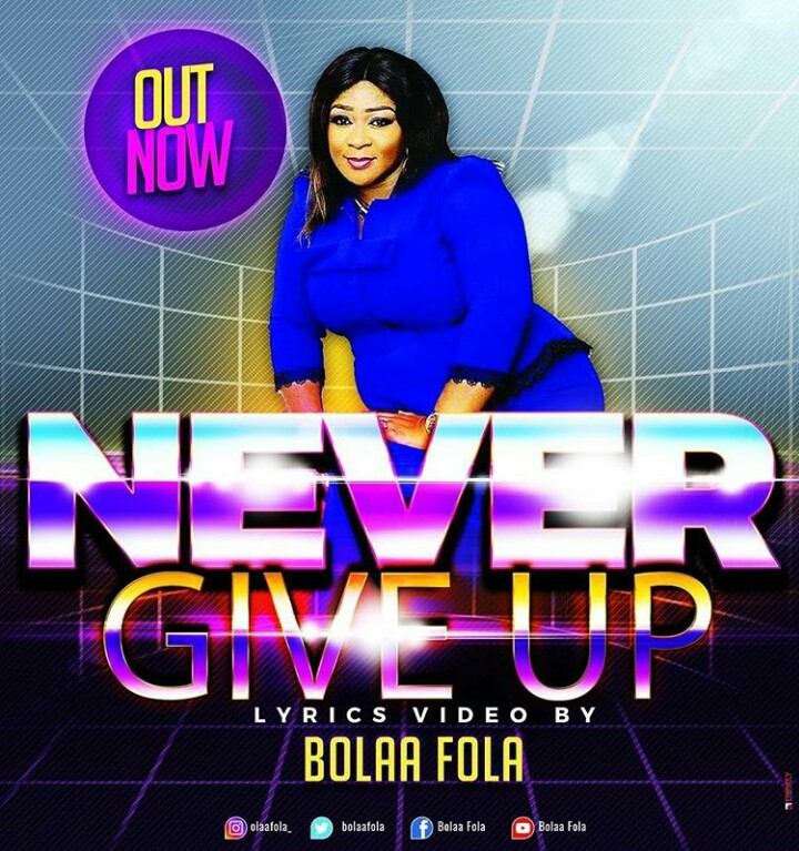 Bolaafola Lyrics Video 'Never Give Up'