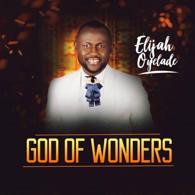Elijah Oyelade - God Of Wonders