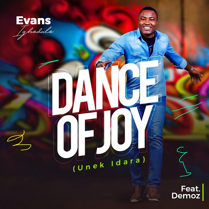 Evans Ighodalo Dance Of Joy