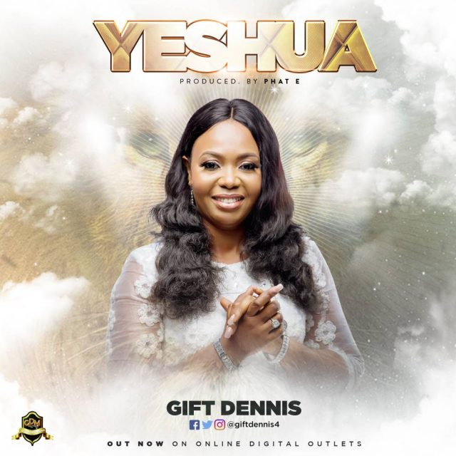 Gift Dennis New Song Yeshua