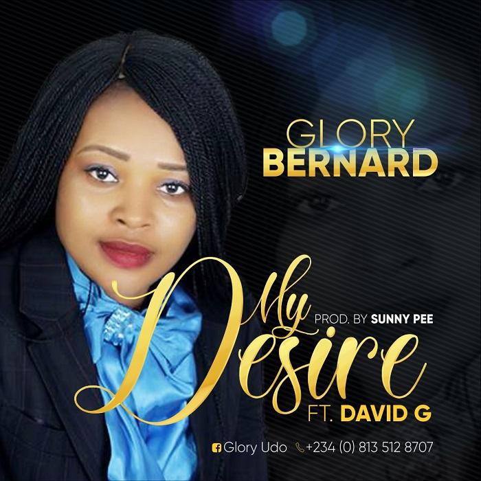 Glory Bernard Ft. David G – My Desire Free Mp3 Download