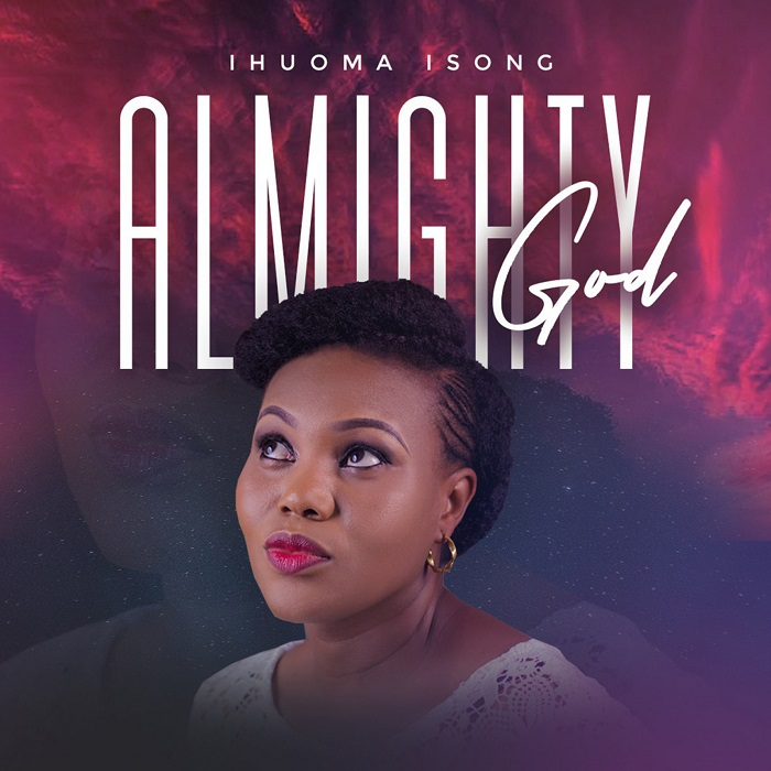 Ihuoma Isong - Almighty God