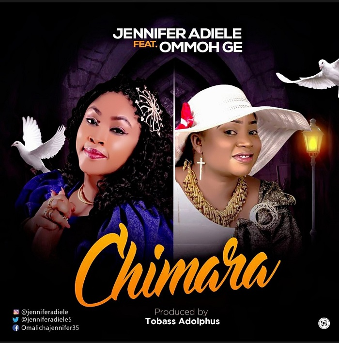 Jennifer Adiele - Chimara Ft Ommoh Ge