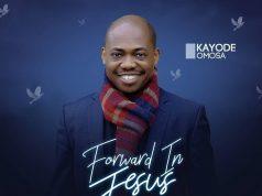 Kayode Omosa Forward In Jesus