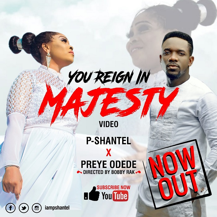 PShantel Ft Preye Odede - You Reign In Majesty