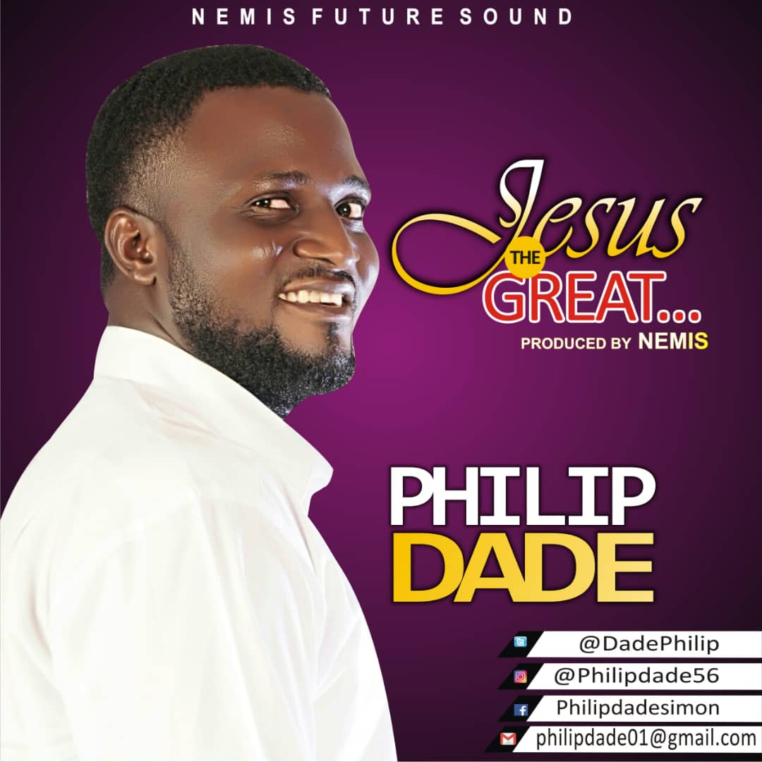 Philip Dade Jesus The Great