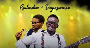 PsalmEben Worthy ft. Doyin Saxman