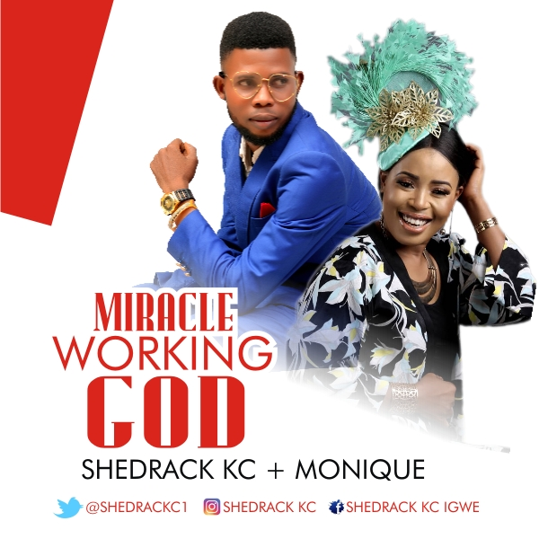 Shedrack KC Ft. Monique - Miracle Working God