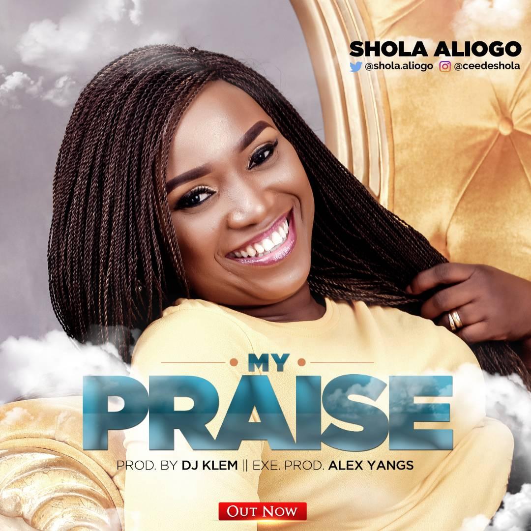 Shola Aliogo - My Praise