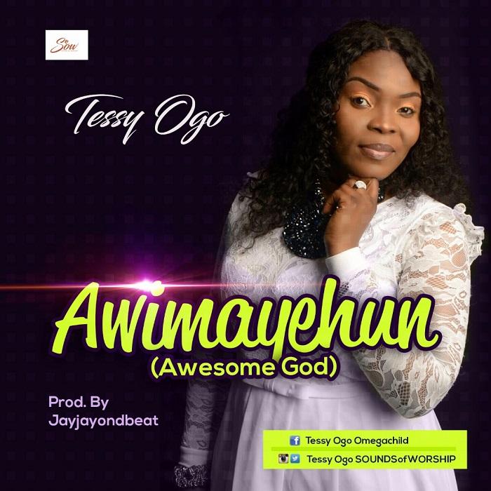 Tessy Ogo - Awimayehun Awesome God