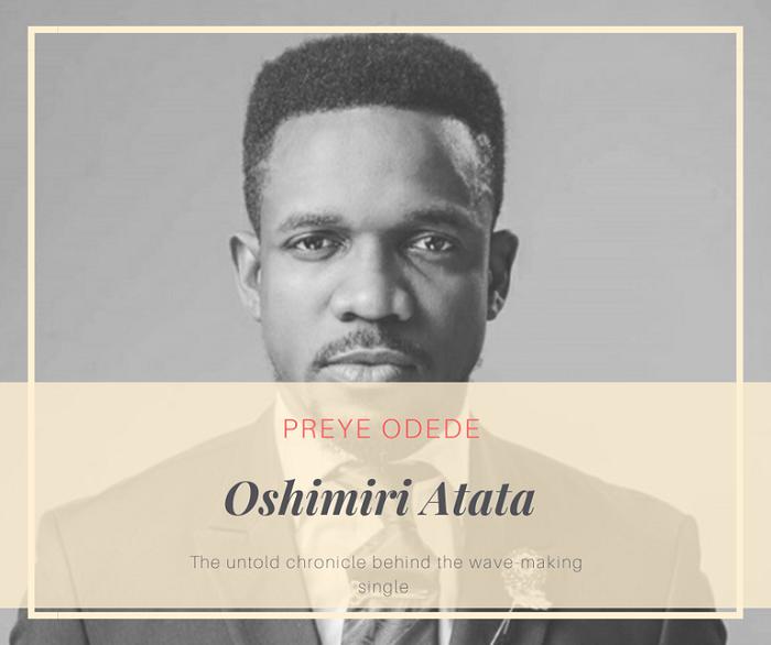 The Untold Chronicle Behind Preye Odede's Single Oshimiri Atata