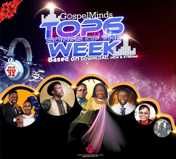 Top 6 Nigerian Gospel Songs Week-32 August 2018