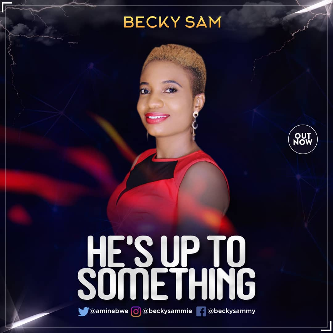 Becky Sam He's Up To Something