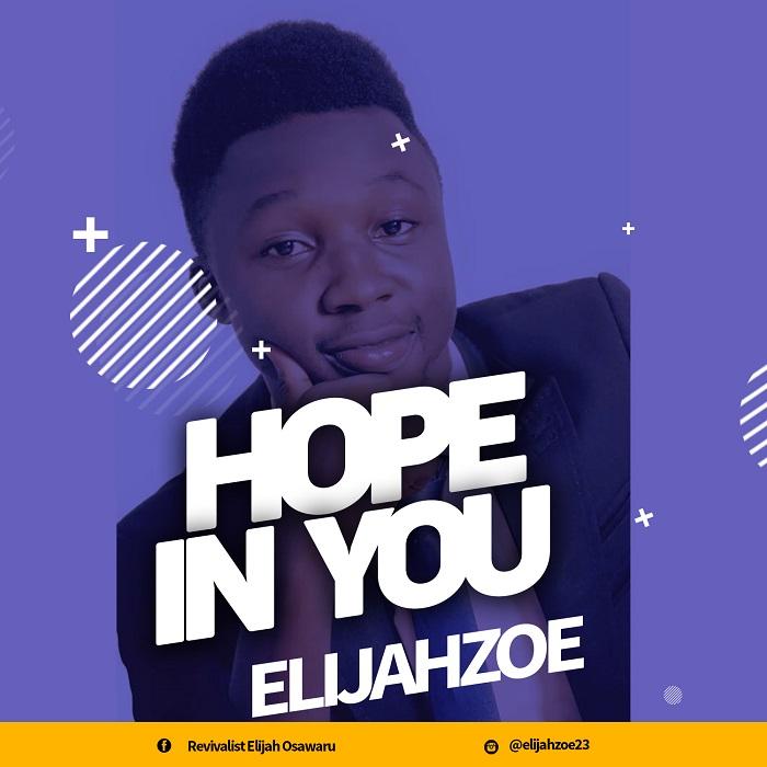 Elijahzoe - Hope In You