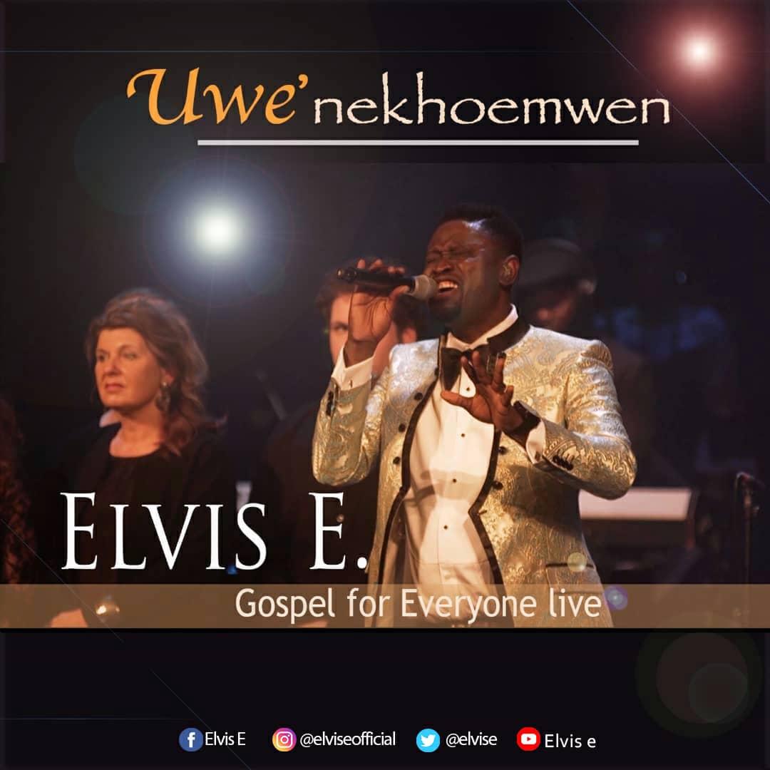 Elvis E - Uwe' Nekhoemwen Ft. Gospel For Everyone Choir