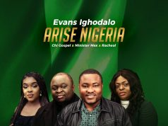 Evans Ighodalo Ft. Chi Gospel, Minister Mex & Racheal titled Arise Nigeria