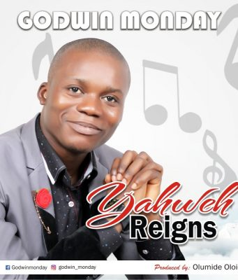 Godwin Monday - Yahweh Reigns
