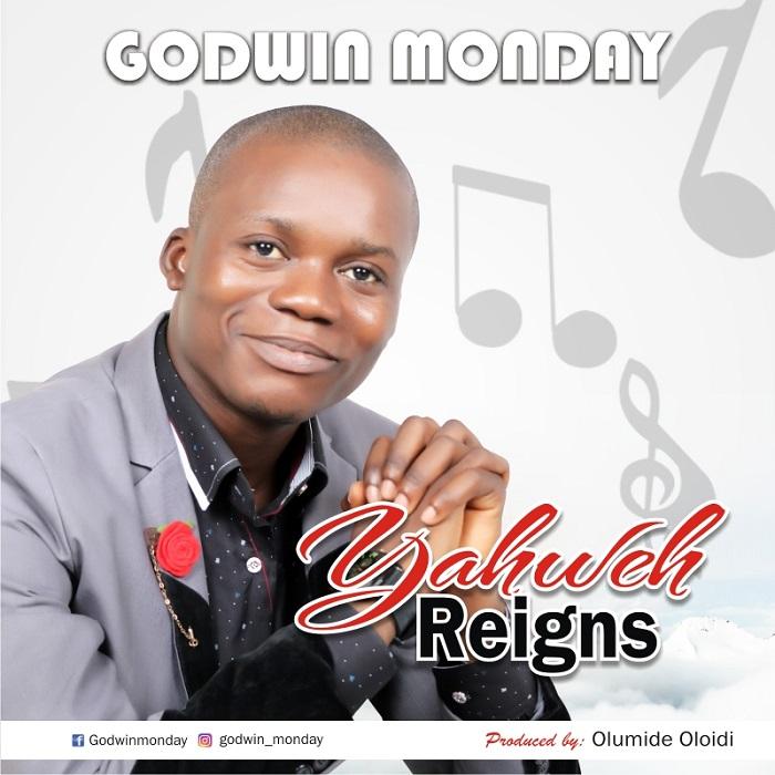 Godwin Monday - Yahweh Reigns