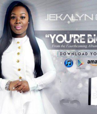 Jekalyn Carr - You're Bigger