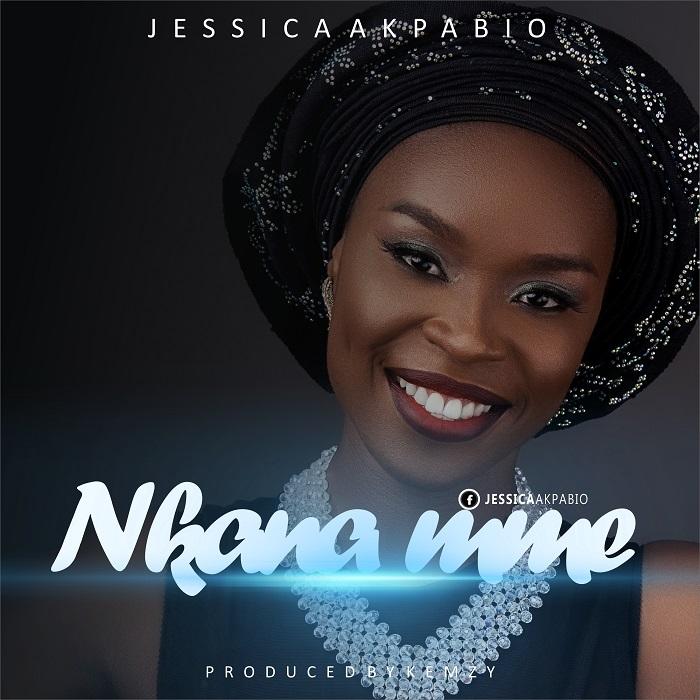 Jessica Akpabio - Nkana Mme