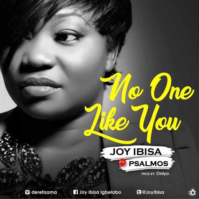 Joy Ibisa Ft. Psalmos - No One Like You
