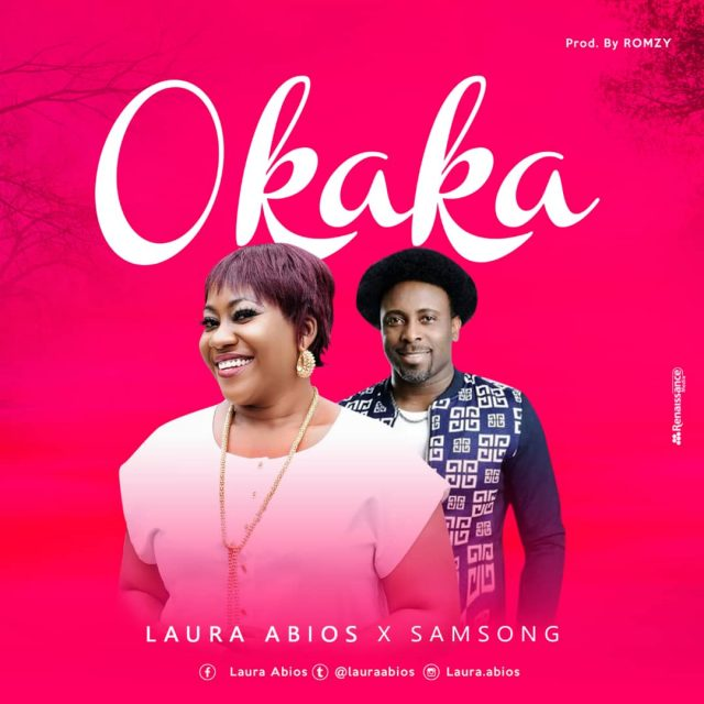 Laura Abios Ft. Samsong - Okaka (The Strong & Mighty God)
