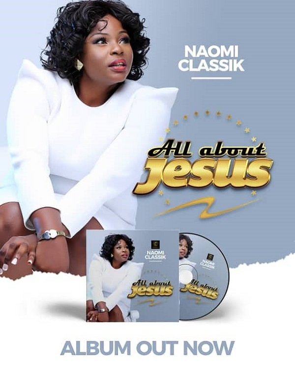 "Naomi Classik ""All About Jesus"" Album"