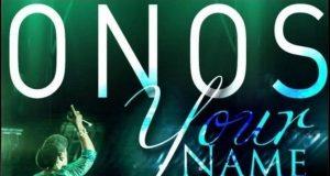Onos Ariyo - Your Name