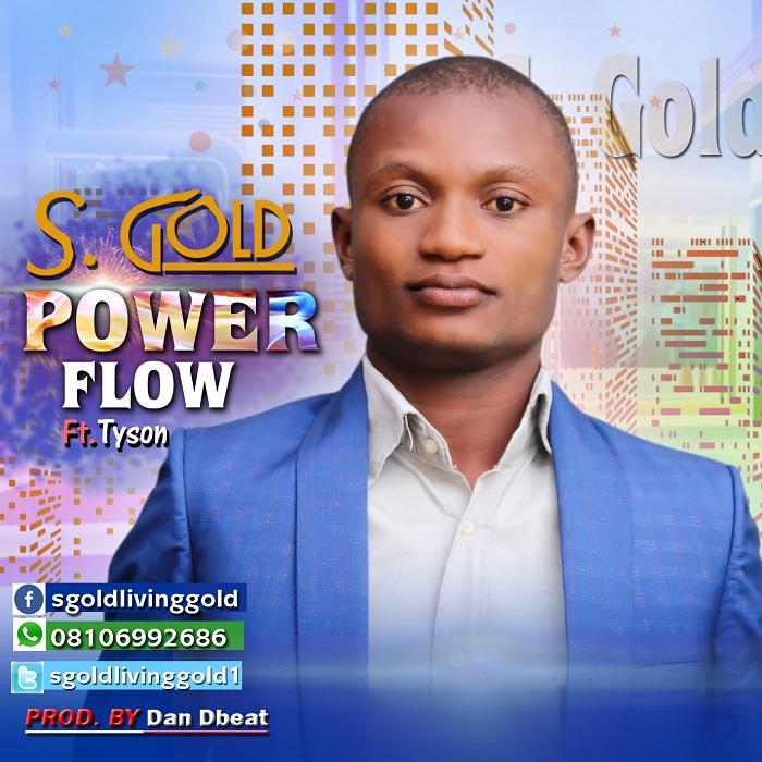 S Gold - Power Flow Ft. Tyson