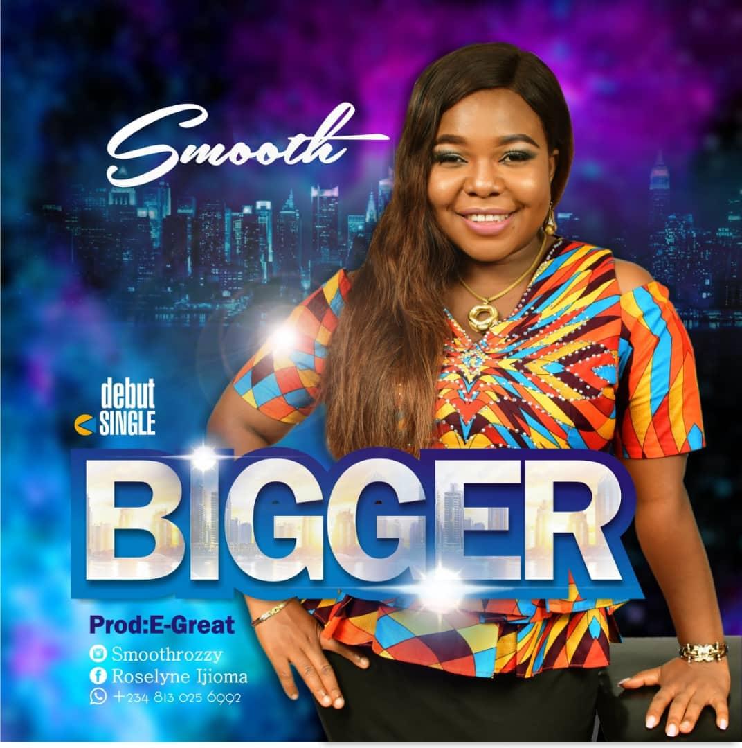 Smooth - Bigger